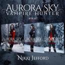 Aurora Sky: Vampire Hunter Box Set, Books 4-6 (Unabridged) MP3 Audiobook