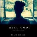 Next Door (A Chloe Fine Psychological Suspense Mystery—Book 1) MP3 Audiobook