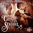 Chasing His Squirrel: Big Bad Bunnies, Book 2 (Unabridged) MP3 Audiobook