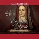 Elizabeth of York: A Tudor Queen and Her World MP3 Audiobook
