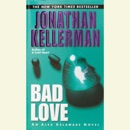 Bad Love: An Alex Delaware Novel (Unabridged) MP3 Audiobook