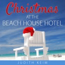 Christmas at the Beach House Hotel (Unabridged) MP3 Audiobook