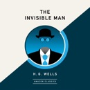 The Invisible Man (AmazonClassics Edition) (Unabridged) MP3 Audiobook