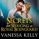 Secrets for Seducing a Royal Bodyguard MP3 Audiobook