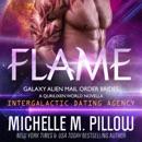Flame: A Qurilixen World Novella: Intergalactic Dating Agency: Galaxy Alien Mail-Order Brides, Book 2 (Unabridged) MP3 Audiobook