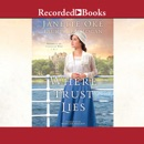 Where Trust Lies: Return to the Canadian West Book #2 MP3 Audiobook