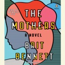 The Mothers: A Novel (Unabridged) MP3 Audiobook