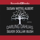 The Darling Dahlias and the Silver Dollar Bush MP3 Audiobook