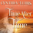 Time After Time: Merriweather Sisters Time Travel Romance: Knights Through Time Romance Series, Book 10 (Unabridged) MP3 Audiobook