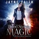 Blood Storm Magic: Ella Grey, Book 4 MP3 Audiobook
