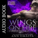 Wings on Fire ~ Complete Collection: Falling, Blazing, and Soaring (Unabridged) MP3 Audiobook