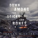 Down Among the Sticks and Bones MP3 Audiobook
