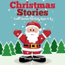 Christmas Stories: Cute Stories for Kids Ages 4-8 (Unabridged) MP3 Audiobook