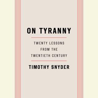 On Tyranny: Twenty Lessons from the Twentieth Century (Unabridged) MP3 Download