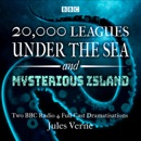 20,000 Leagues Under the Sea & The Mysterious Island: Two BBC Radio 4 Full-Cast Dramatisations (Original Recording) MP3 Audiobook
