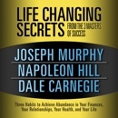 Life Changing Secrets from the 3 Masters of Success: Three Habits to Achieve Abundance in Your Finances, Your Relationships,your Health, and Your Life mp3 descargar
