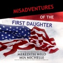 Misadventures of the First Daughter MP3 Audiobook