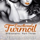Emotional Turmoil: Troubled Heart of the Billionaire, Book 3 (Unabridged) MP3 Audiobook