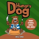 Hungry Dog: Short Stories, Games, Jokes, and More!: Fun Time Reader Series, Book 17 (Unabridged) MP3 Audiobook