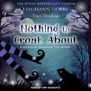 Nothing to Croak About: Silver Hollow Paranormal Cozy Mystery MP3 Audiobook