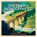 The Trains Now Departed MP3 Audiobook