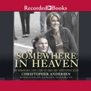 Somewhere in Heaven: The Remarkable Love Story of Dana and Christopher Reeve MP3 Audiobook