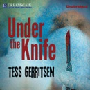 Under the Knife: Passion, Intrigue, and Murder Make a Deadly Prescription... MP3 Audiobook