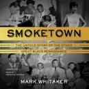 Smoketown: The Untold Story of the Other Great Black Renaissance MP3 Audiobook