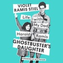 Download Ghostbuster's Daughter: Life with My Dad, Harold Ramis (Unabridged) MP3