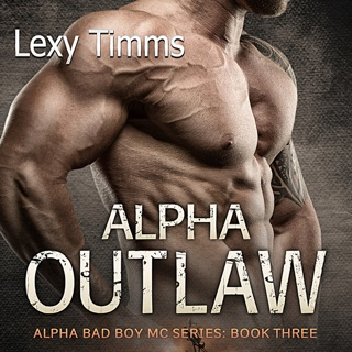 Alpha Outlaw: Alpha Bad Boy Motorcycle Club Trilogy, Book 3 (Unabridged) E-Book Download
