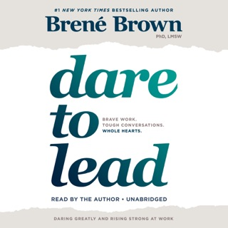 Dare to Lead: Brave Work. Tough Conversations. Whole Hearts. (Unabridged) MP3 Download
