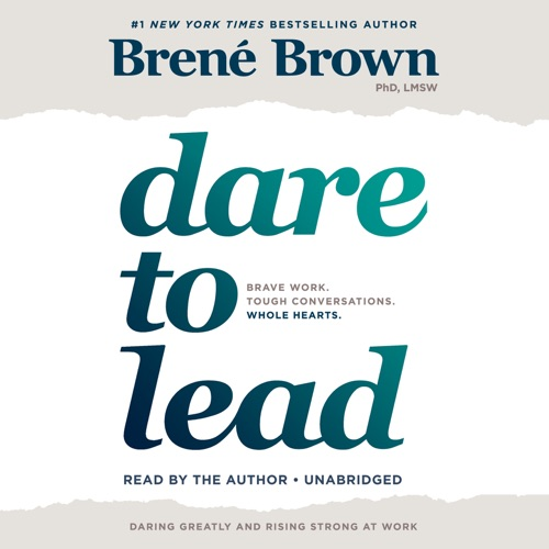 Dare to Lead: Brave Work. Tough Conversations. Whole Hearts. (Unabridged) Listen, MP3 Download