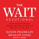 The Wait Devotional: Daily Inspirations for Finding the Love of Your Life and the Life You Love MP3 Audiobook