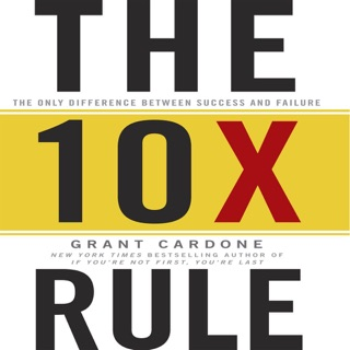 The 10X Rule: The Only Difference Between Success and Failure MP3 Download