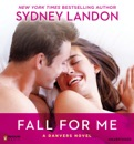 Fall for Me: A Danvers Novel (Unabridged) MP3 Audiobook