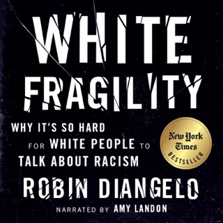 White Fragility: Why It's So Hard for White People to Talk About Racism (Unabridged) MP3 Download