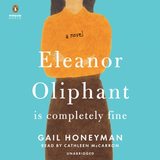 Eleanor Oliphant Is Completely Fine: A Novel (Unabridged) MP3 Download