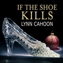 If The Shoe Kills: Tourist Trap Mysteries, Book 3 MP3 Audiobook