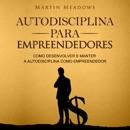 Autodisciplina para empreendedores [Self-Discipline for Entrepreneurs]: Como desenvolver e manter a autodisciplina como empreendedor (Unabridged) MP3 Audiobook