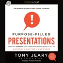 Purpose-Filled Presentations: How Any Christian Can Communicate More Effectively to Anybody, Anytime, Anywhere MP3 Audiobook