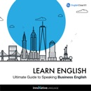 Learn English: Ultimate Guide to Speaking Business English (Unabridged) MP3 Audiobook