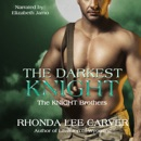 The Darkest Knight: The KNIGHT Brothers, Book 3 (Unabridged) MP3 Audiobook