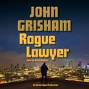 Rogue Lawyer: A Novel (Unabridged) MP3 Audiobook