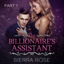 The Billionaire's Assistant: Taming the Bad Boy Billionaire, Book 1 (Unabridged) MP3 Audiobook