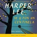 Ve y pon un centinela (Go Set a Watchman - Spanish Edition) MP3 Audiobook