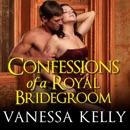 Confessions of a Royal Bridegroom MP3 Audiobook