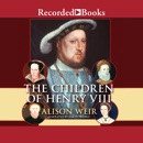 The Children of Henry the VIII MP3 Audiobook
