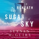 Beneath the Sugar Sky MP3 Audiobook