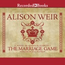 The Marriage Game: A Novel of Queen Elizabeth I MP3 Audiobook