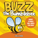 Buzz the Bumblebee: Short Stories and Jokes for Kids (Fun Time Reader, Book 11) (Unabridged) MP3 Audiobook